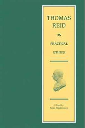 Thomas Reid on Practical Ethics af Knud Haakonssen, Thomas Reid