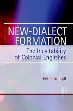 New-Dialect Formation af Peter Trudgill