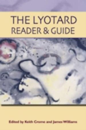The Lyotard Reader and Guide af Jean Francois Lyotard, James Williams, Keith Crome
