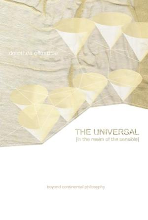Universal (In the Realm of the Sensible) af Dorothea Olkowski
