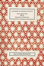 Leonard and Virginia Woolf, The Hogarth Press and the Networks of Modernism af Helen Southworth
