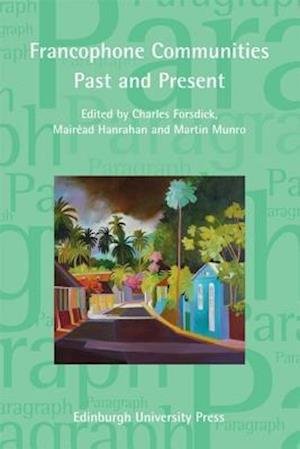 Francophone Communities Past and Present af Charles Forsdick