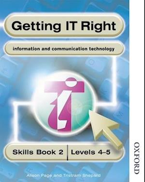 Getting IT Right - ICT Skills Students' Book 2 ( Levels 4-5) af Alison Page