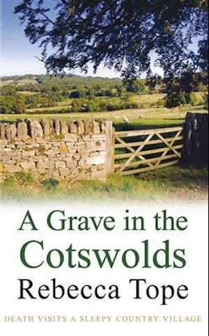 A Grave in the Cotswolds af Rebecca Tope