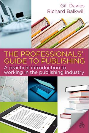 The Professionals' Guide to Publishing af Richard Balkwill, Gill Davies