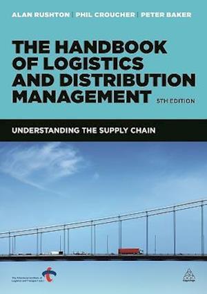 The Handbook of Logistics and Distribution Management af Alan Rushton