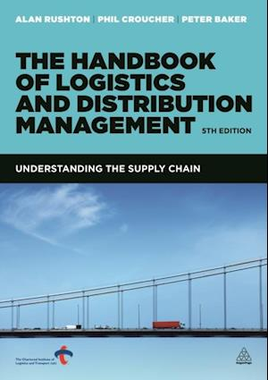 Handbook of Logistics and Distribution Management af Alan Rushton