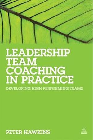 Leadership Team Coaching in Practice af Peter Hawkins