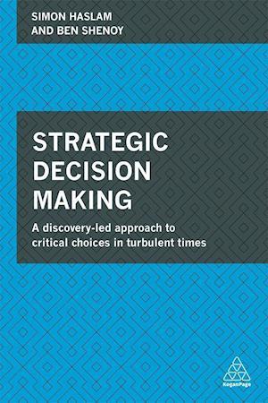 Strategic Decision Making af George Burt, Simon Haslam