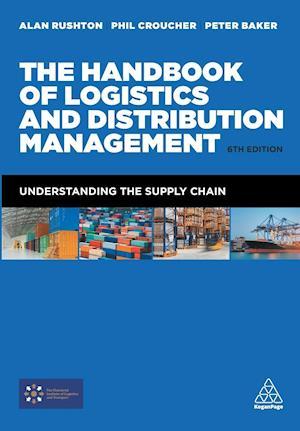 Bog, paperback The Handbook of Logistics and Distribution Management af Alan Rushton