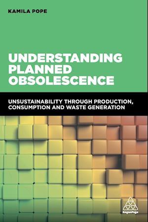 Bog, paperback Understanding Planned Obsolescence af Kamila Pope