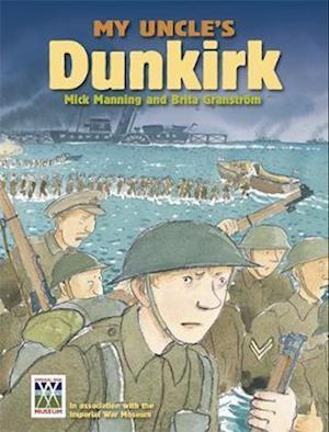 My Uncle's Dunkirk af Brita Granstrom, Mick Manning