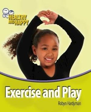 Exercise and Play af Robyn Hardyman