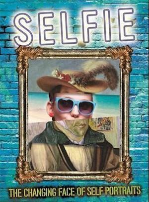 Selfie: The Changing Face of Self Portraits af Susie Brooks