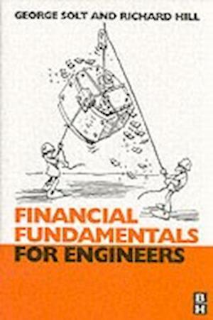 Financial Fundamentals for Engineers af Richard Hill, George Solt