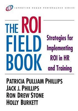The ROI Fieldbook af Ron Stone, Patricia Phillips, Holly Burkett