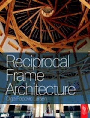 Reciprocal Frame Architecture af Olga Popovic Larsen