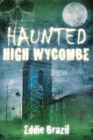 Haunted High Wycombe af Eddie Brazil