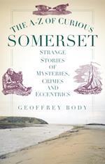 A-Z of Curious Somerset af Geoff Body