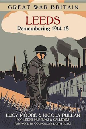 Great War Britain Leeds af Mrs Lucy Moore