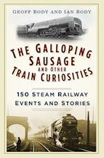 The Galloping Sausage and Other Train Curiosities af Geoff Body