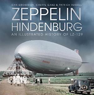 Bog, hardback Zeppelin Hindenburg af Patrick Russell, Cheryl Ganz, Dan Grossman