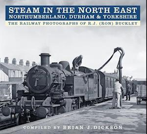 Bog, paperback Steam in the North East - Northumberland, Durham & Yorkshire af Brian J. Dickson