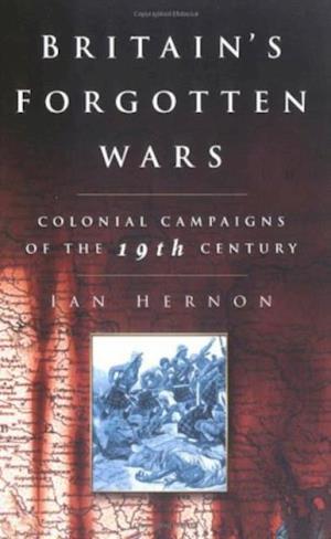 Britain's Forgotten Wars af Ian Hernon