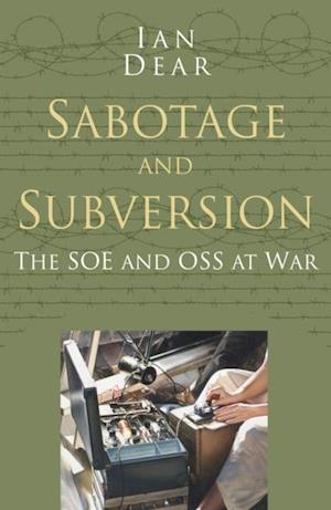 Sabotage and Subversion Classic Histories Series af Ian Dear