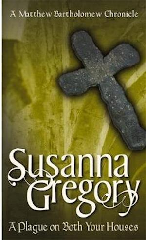 A Plague on Both Your Houses af Susanna Gregory