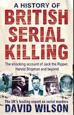 A History of British Serial Killing af David Wilson