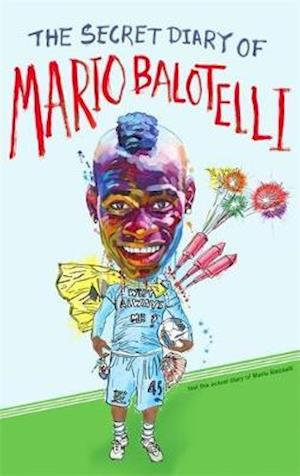 The Secret Diary of Mario Balotelli af Bruno Vincent