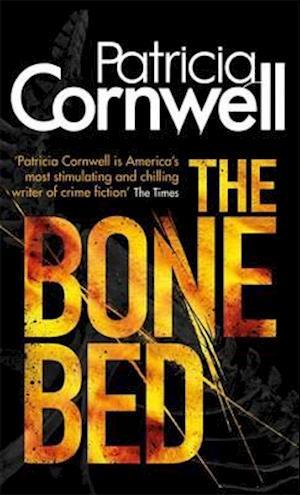 The Bone Bed af Patricia Cornwell