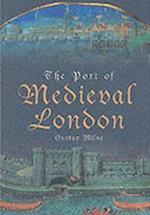 The Port of Medieval London af Gustav Milne