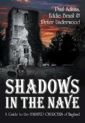 Shadows in the Nave af Eddie Brazil, Paul Adams, Peter Underwood