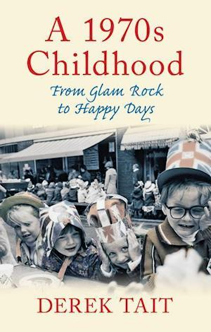 A 1970s Childhood af Derek Tait