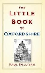 The Little Book of Oxfordshire af Paul Sullivan
