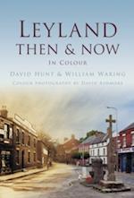 Leyland Then & Now af David Hunt