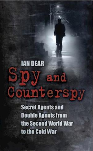 Spy and Counterspy af Ian Dear