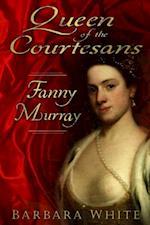 Queen of the Courtesans af Barbara White