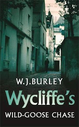 Wycliffe's Wild Goose Chase af W. J. Burley