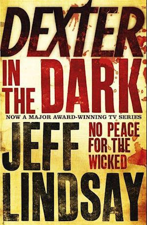 Dexter in the Dark af Jeff Lindsay