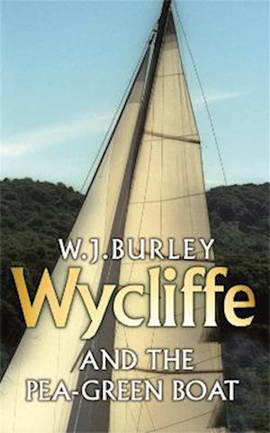 Wycliffe and the Pea-Green Boat af W. J. Burley