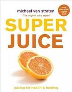 Bog, paperback Superjuice af Michael Van Straten