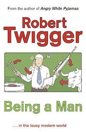 Being a Man af Robert Twigger