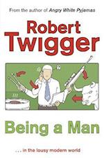 Being a Man af Robert Twigger