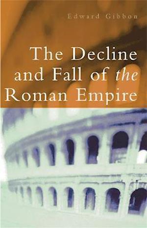 The Decline and Fall of the Roman Empire af Edward Gibbon, Hugh Trevor Roper