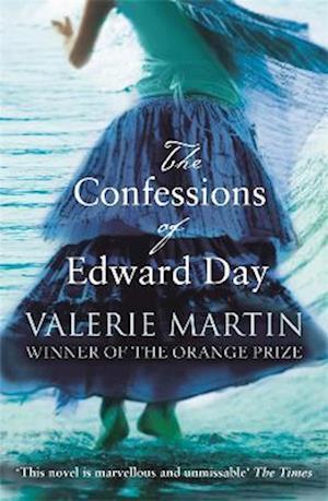 The Confessions of Edward Day af Valerie Martin