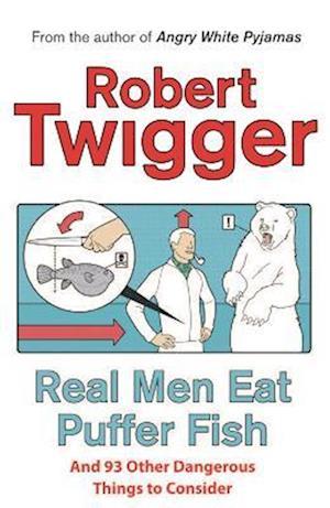 Real Men Eat Puffer Fish af Robert Twigger