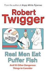 Real Men Eat Puffer Fish af Robert Twigger